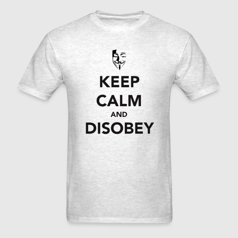 Keep Calm and Disobey Tee - Men's T-Shirt