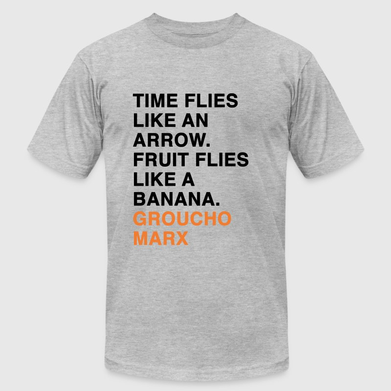 TIME FLIES LIKE AN ARROW. FRUIT FLIES LIKE A BANANA groucho marx quote T-Shirts - Men's T-Shirt by American Apparel