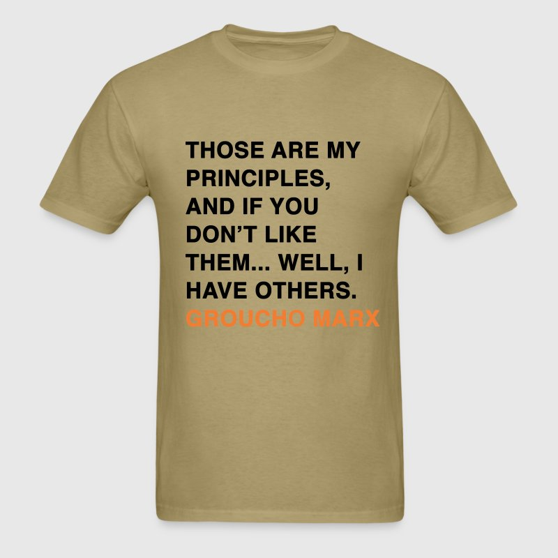 GROUCHO MARX, THOSE ARE MY PRINCIPLES, AND IF YOU DON'T LIKE THEM... WELL, I HAVE OTHERS T-Shirts - Men's T-Shirt