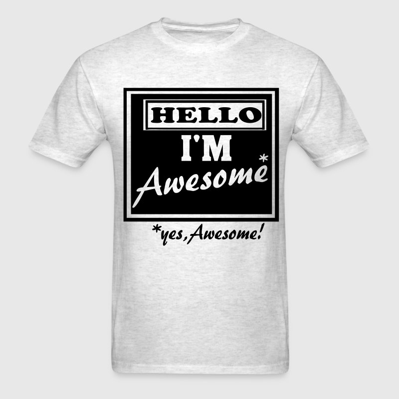 HELLO I'M AWESOME T-Shirts - Men's T-Shirt