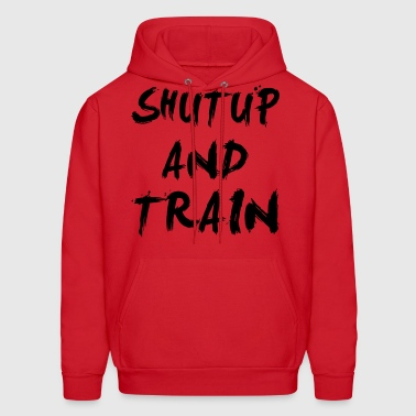 Shut Up Gym Motivation Hoodies - Men's Hoodie