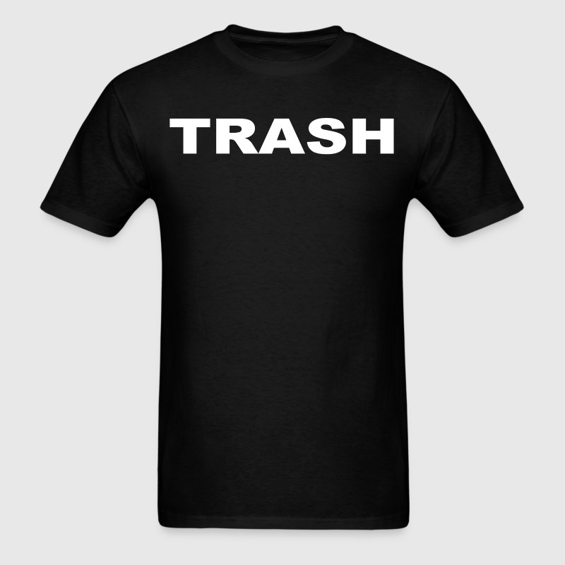 TRASH T-Shirts - Men's T-Shirt
