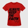 Always Keep The Faith Women's T-Shirts - Women's T-Shirt
