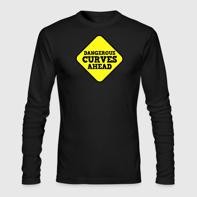 DANGEROUS CURVES AHEAD warning sexy sign Long Sleeve Shirts - Men's Long Sleeve T-Shirt by Next Level