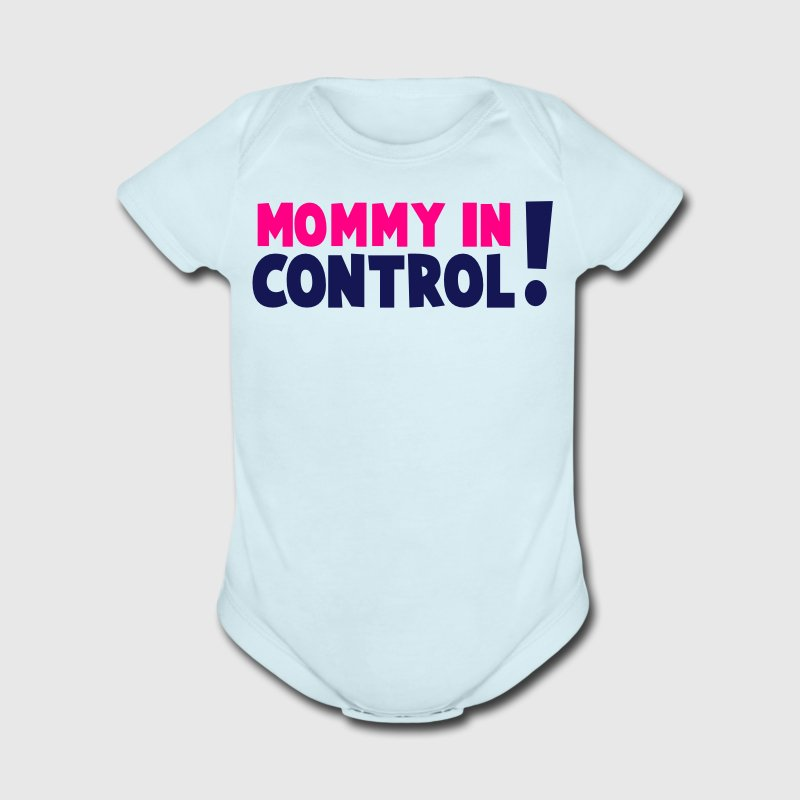 MOMMY IN CONTROL! Baby Bodysuits - Short Sleeve Baby Bodysuit