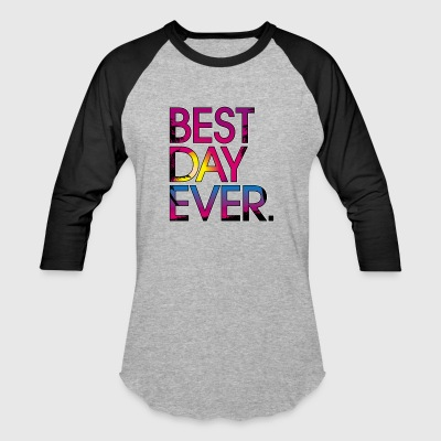 Best Day Ever Hoodie - Baseball T-Shirt
