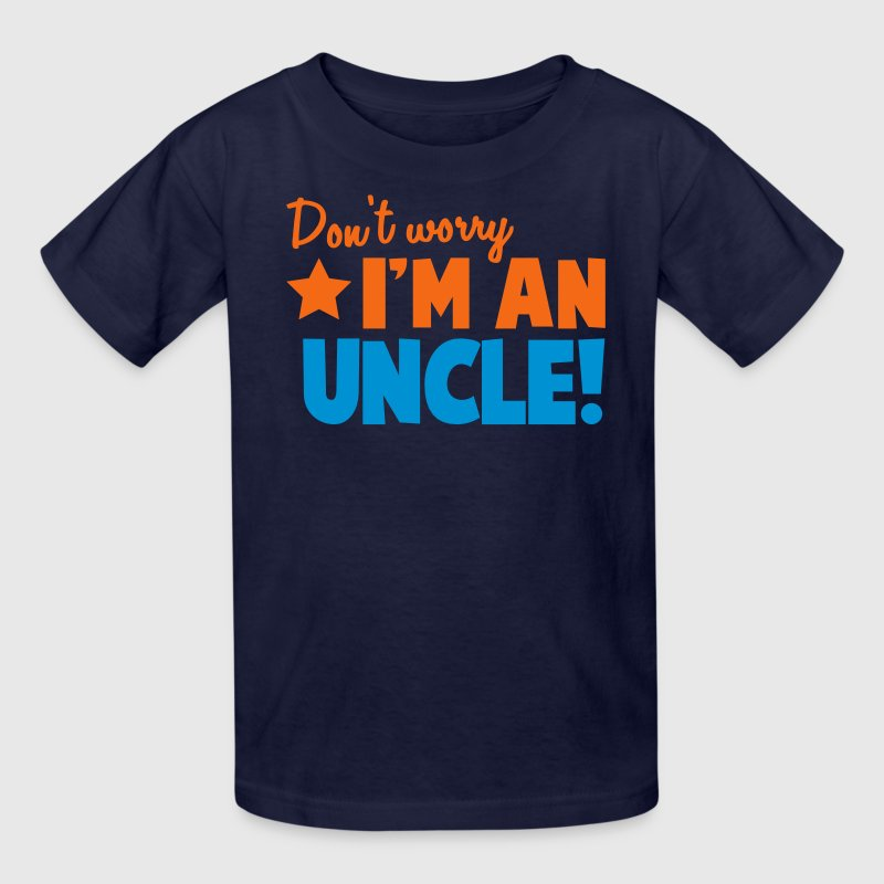 Don't Worry I'm an UNCLE! aunt uncle relative Kids' Shirts - Kids' T-Shirt