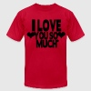 I LOVE YOU SO MUCH - Men's T-Shirt by American Apparel