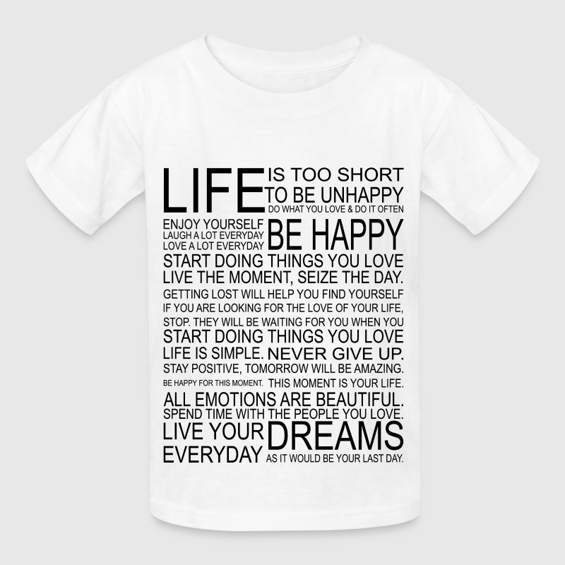 LIFE is too short to be unhappy Kids' Shirts - Kids' T-Shirt