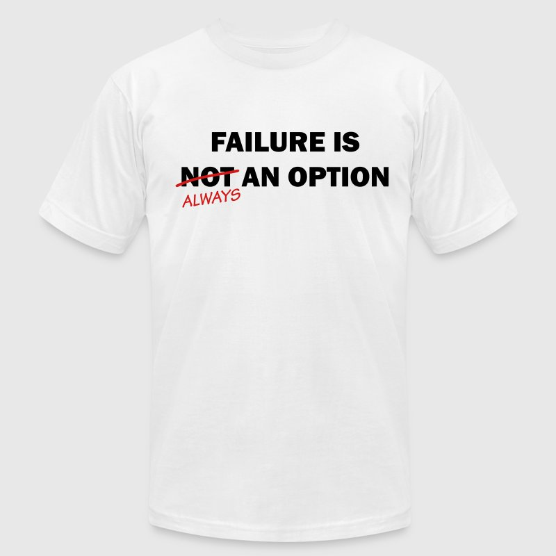 Failure is always an option - Men's Fine Jersey T-Shirt