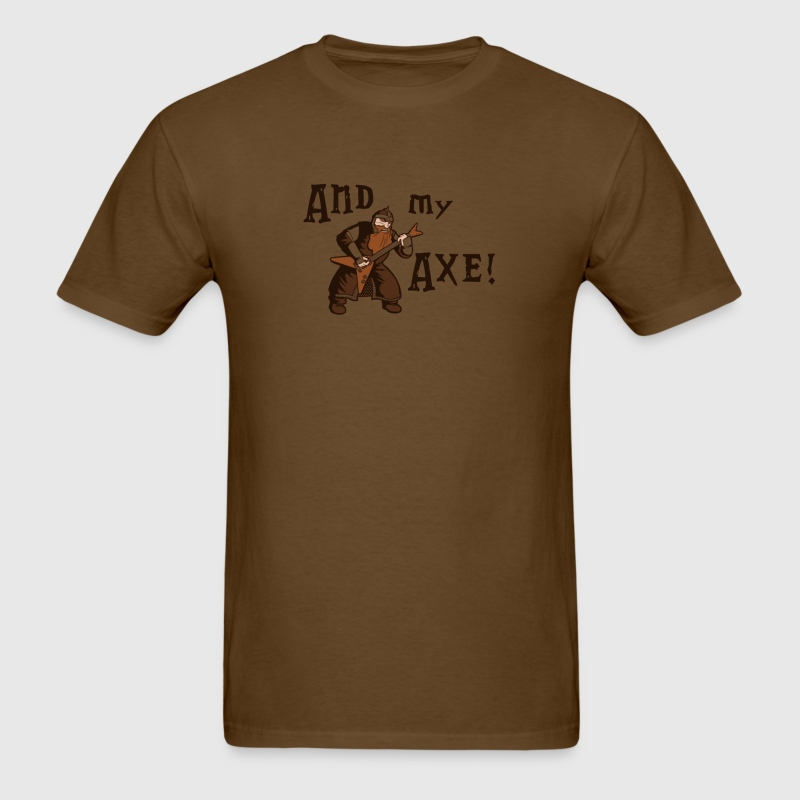 and my axe T-Shirts - Men's T-Shirt