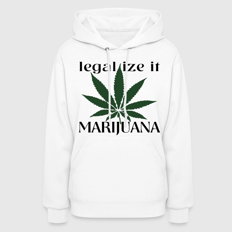 legalize it marijuana Hoodies - Women's Hoodie
