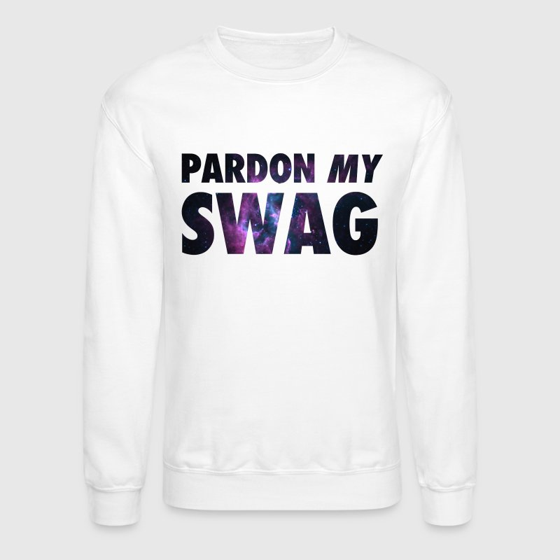 Pardon My Swag T-Shirts - Crewneck Sweatshirt