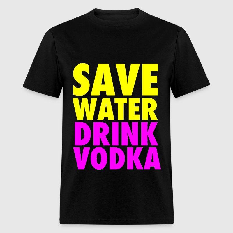 Save Water Drink Vodka T Shirt