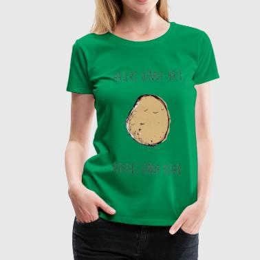 Haters Gonna Hate, Potatoes Gonna Potate Tee - Women's Premium T-Shirt