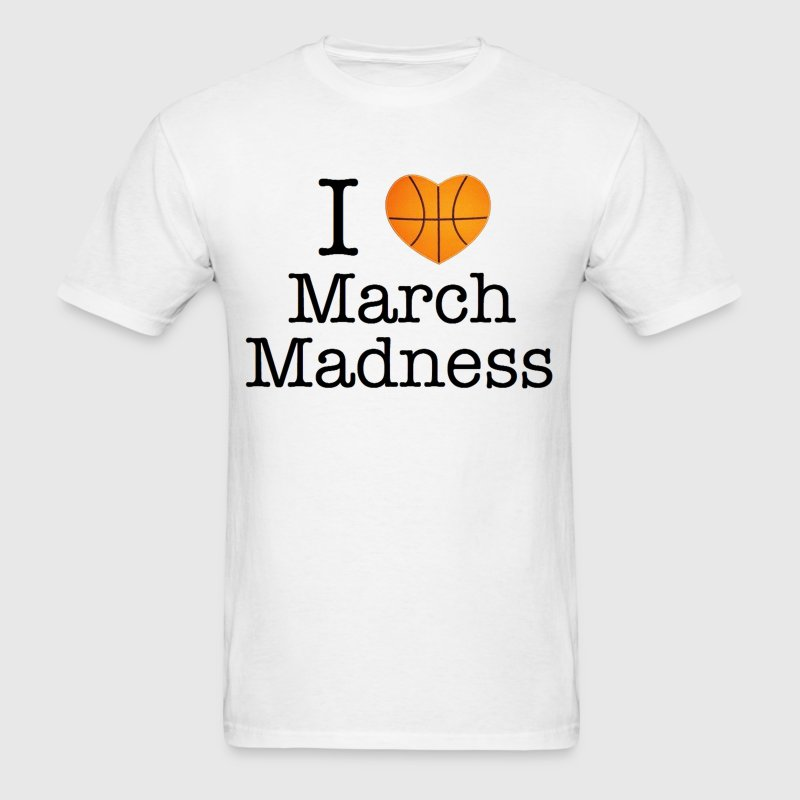 I Love March Madness Design T-Shirts - Men's T-Shirt