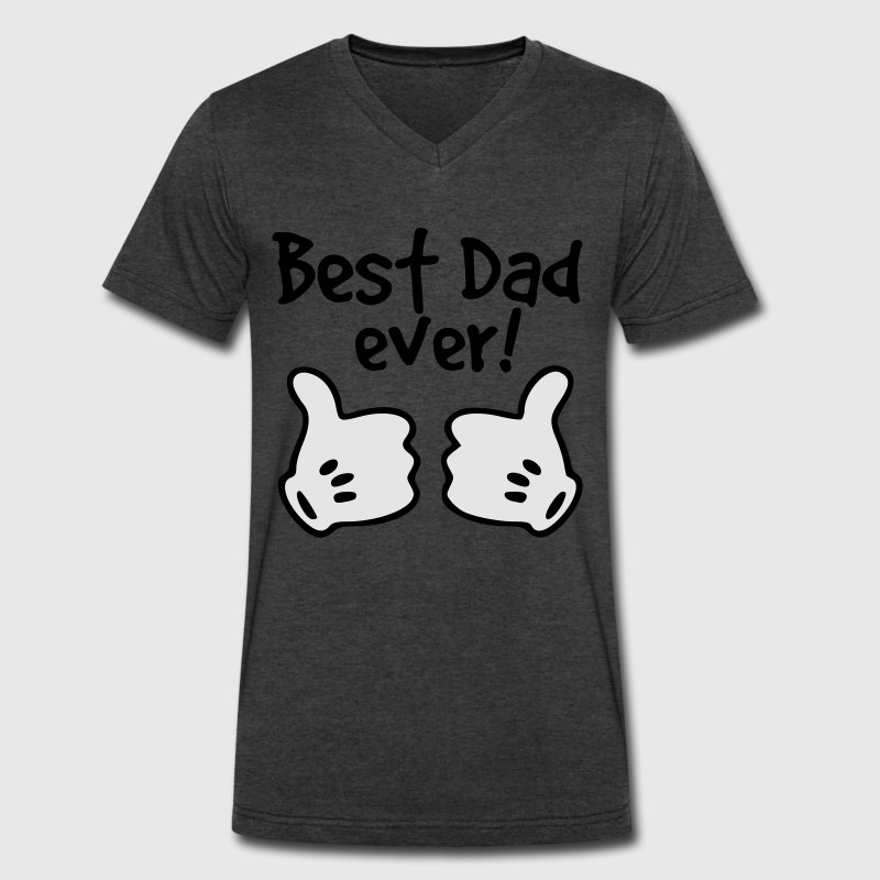 best dad ever T-Shirts - Men's V-Neck T-Shirt by Canvas