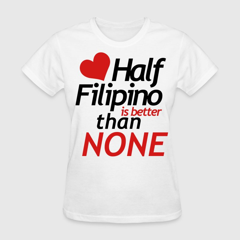 Half Filipino - Women's T-Shirt