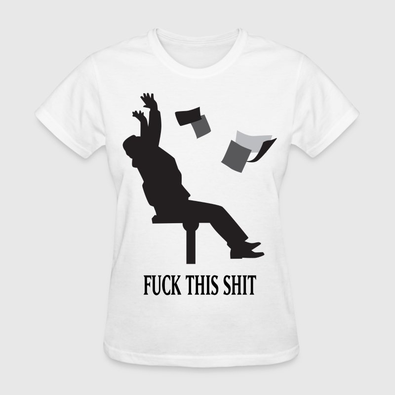 Fuck This Shit HD Design Women's T-Shirts - Women's T-Shirt