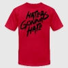 Haters Gonna Hate T-Shirts - stayflyclothing.com - Men's T-Shirt by American Apparel