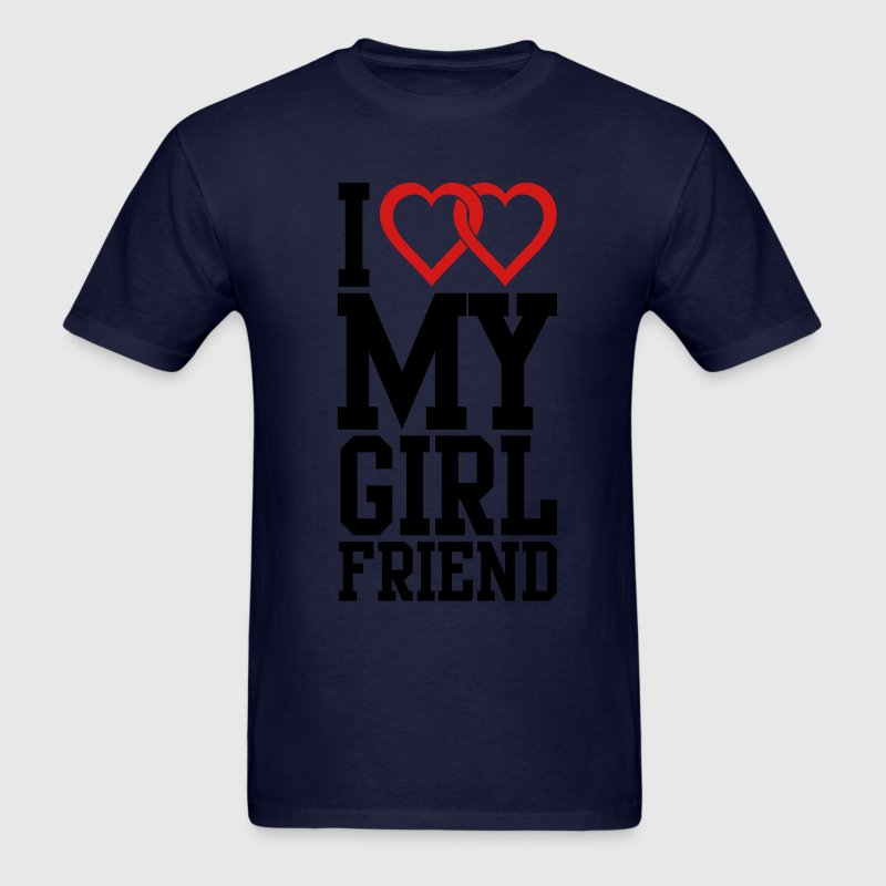 I love my Girlfriend T-Shirts - Men's T-Shirt