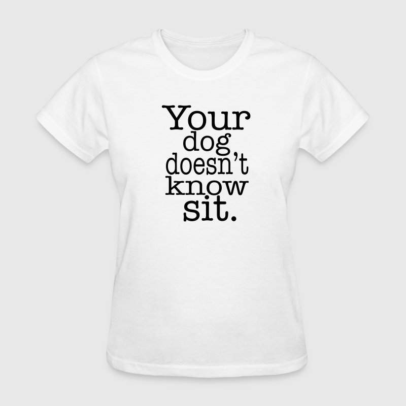 Doesn't know sit - Women's T-Shirt