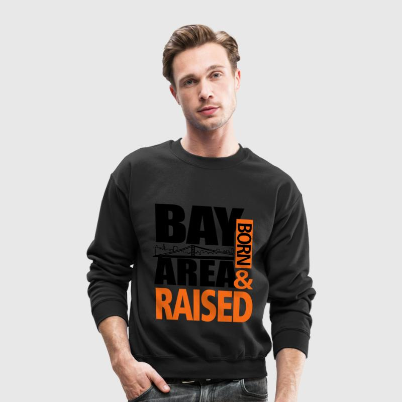 BAY AREA - San Francisco - Born and raised - Crewneck Sweatshirt