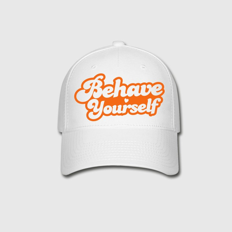 behave yourself Caps - Baseball Cap