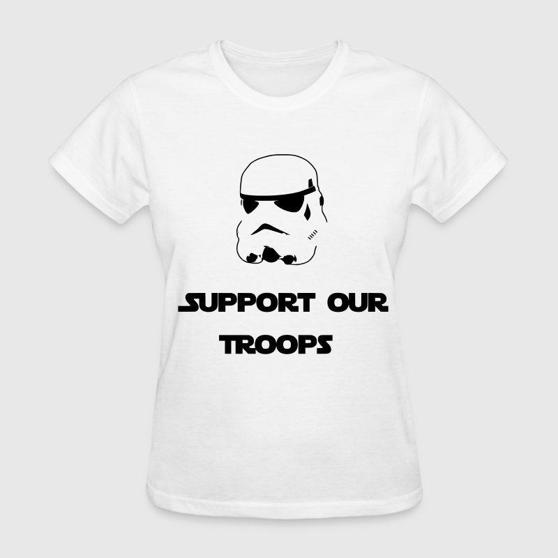 Support Our Troops (Stormtrooper) Women's T-Shirts - Women's T-Shirt
