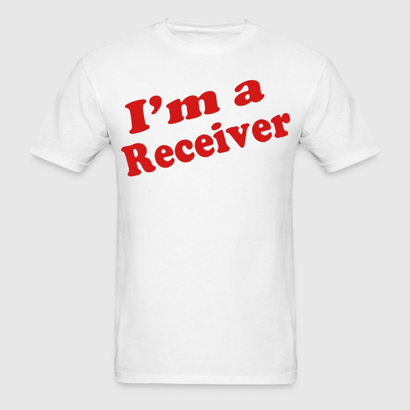 I'M A RECEIVER - Men's T-Shirt