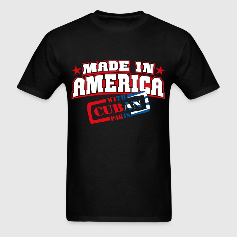 MADE IN AMERICA - CUBAN PARTS - Men's T-Shirt