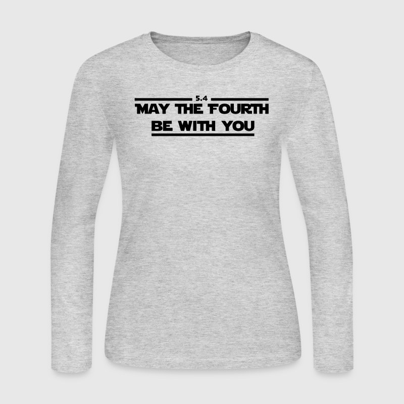 May the fourth be with you. Long Sleeve Shirts - Women's Long Sleeve Jersey T-Shirt
