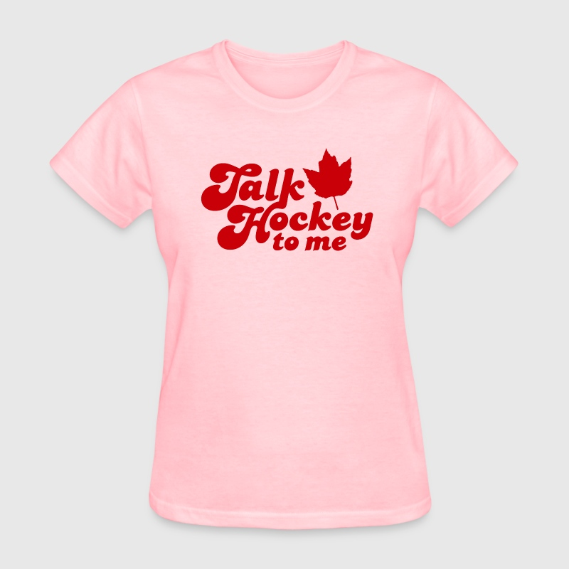 Talk Hockey To Me Women's Standard Weight T-Shirt - Women's T-Shirt