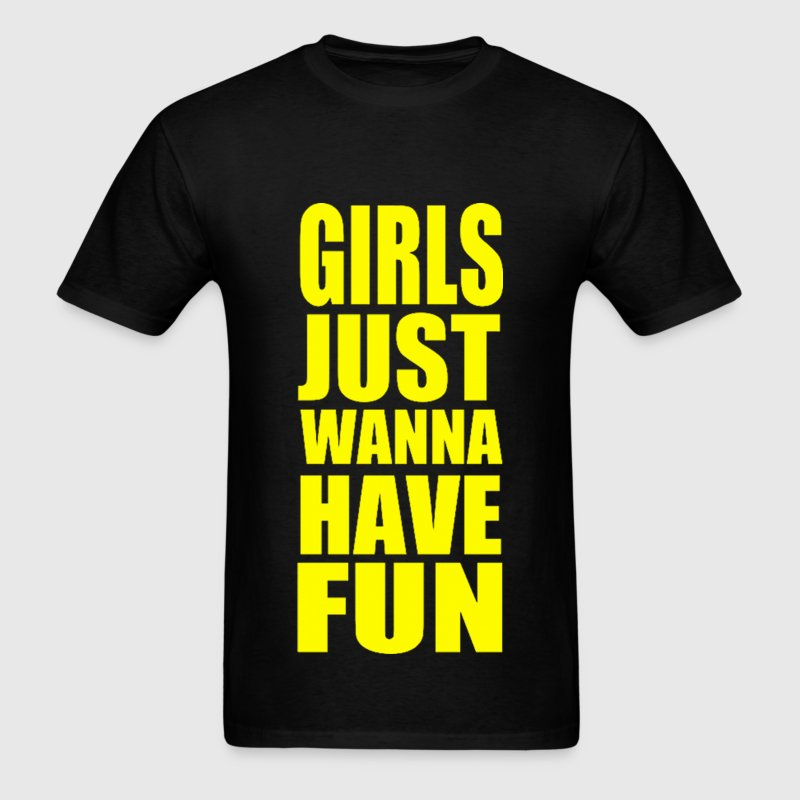 Girls Just Wanna Have Fun Yellow Design T-Shirts - Men's T-Shirt