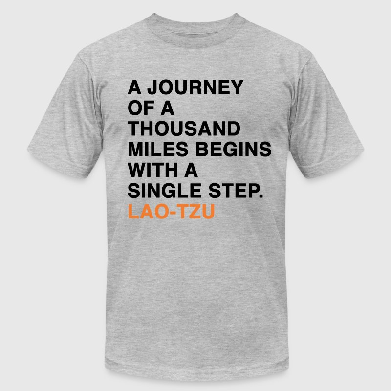 A JOURNEY OF A THOUSAND MILES BEGINS WITH A SINGLE STEP. LAO-TZU T-Shirts - Men's Fine Jersey T-Shirt