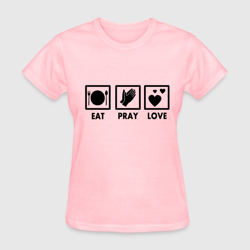 Eat pray love design t shirt spreadshirt for Designer tee shirts womens
