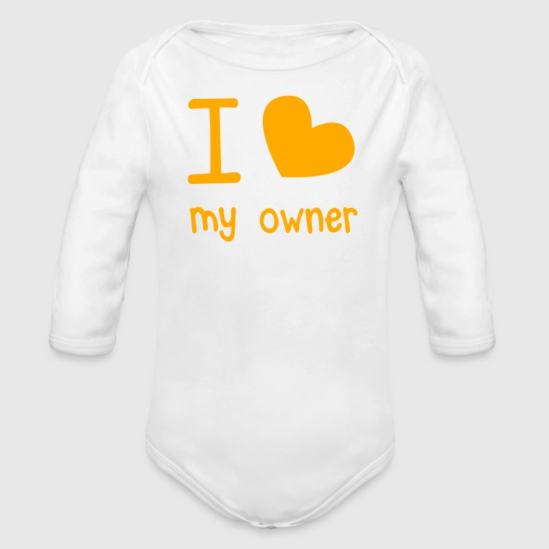 I LOVE MY OWNER perfect for that pet dog or cat shirt Baby & Toddler Shirts - Long Sleeve Baby Bodysuit