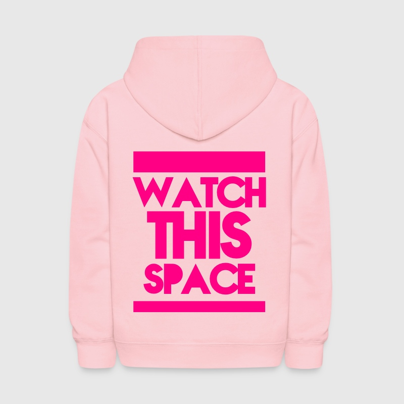 WATCH THIS SPACE!  Sweatshirts - Kids' Hoodie