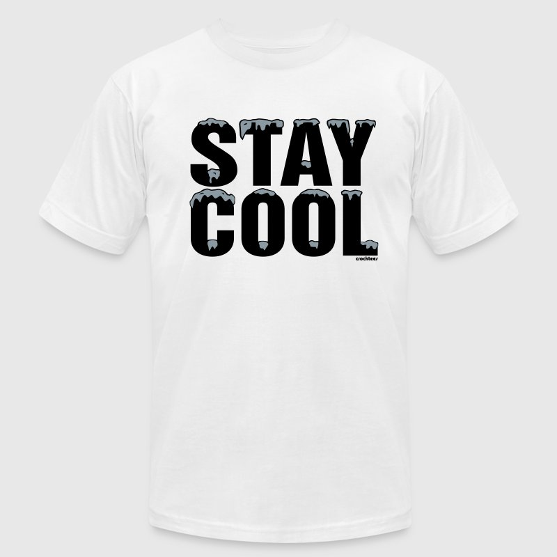 Stay Cool T-Shirt | Spreadshirt