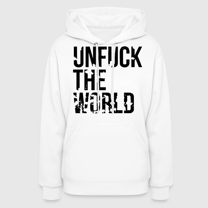 unfuck the world Hoodies - Women's Hoodie