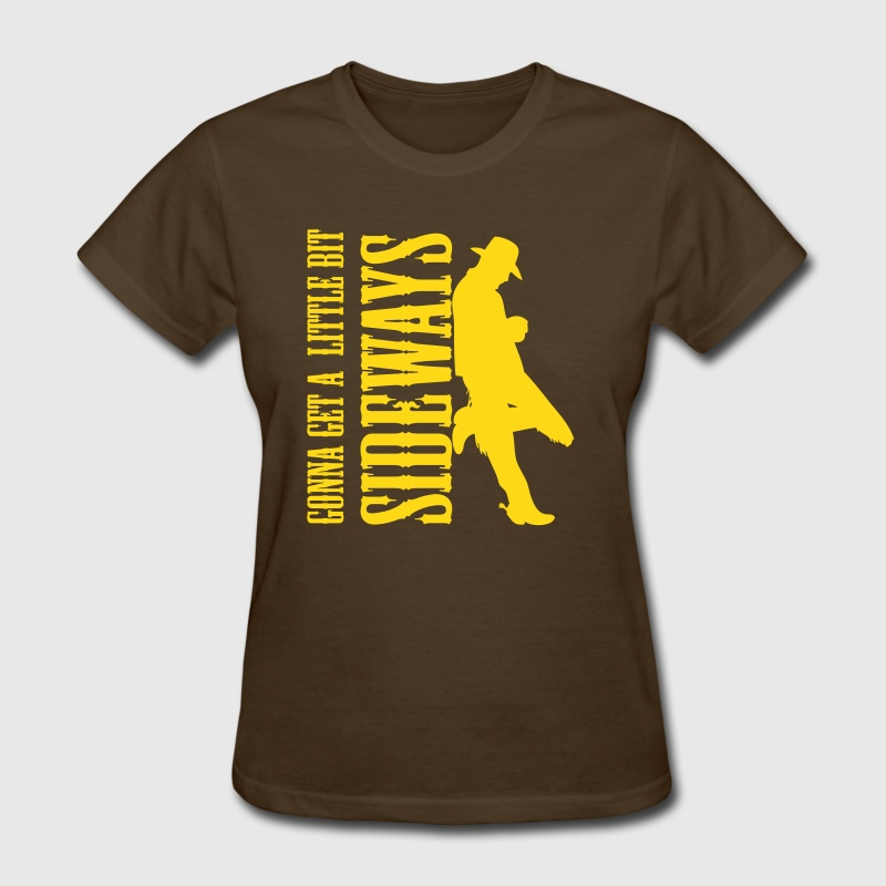 Gonna Get a Little Bit Sideways! - Women's T-Shirt