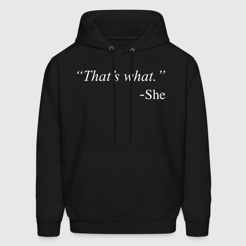 That's What She Said Funny Quote Design Hoodies - Men's Hoodie