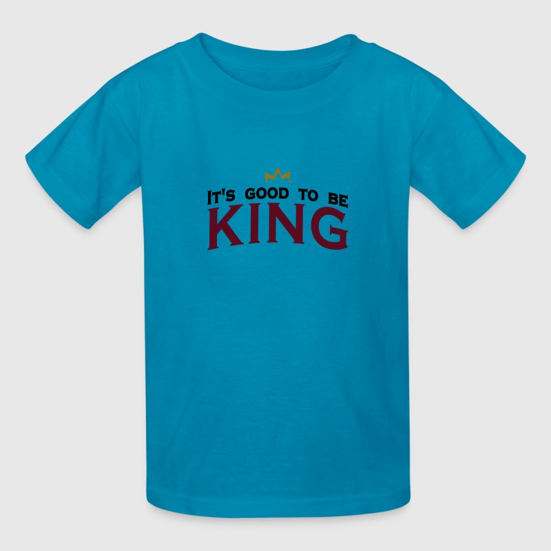 It's good to be king (3c) Kids' Shirts - Kids' T-Shirt