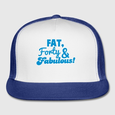 fat forty and fabulous! 40 big forty birthday design Gift - Trucker Cap