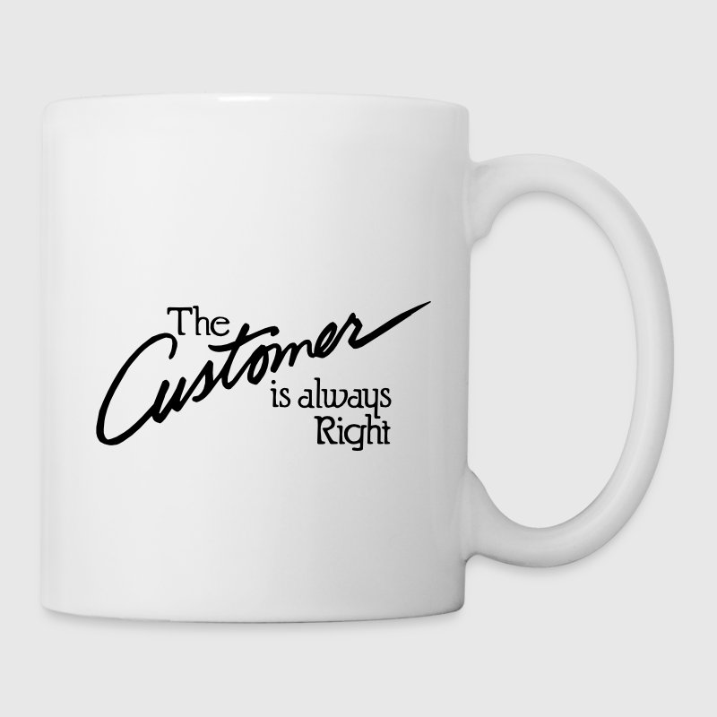 The customer is always right Gift - Coffee/Tea Mug