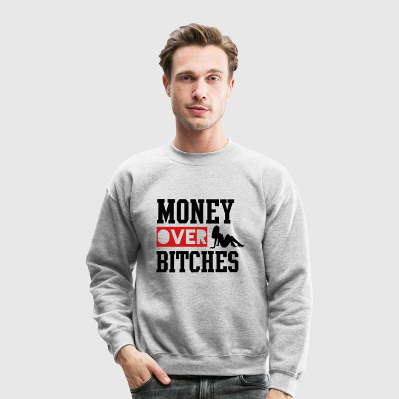 MONEY OVER BITCHES Long Sleeve Shirts - Crewneck Sweatshirt