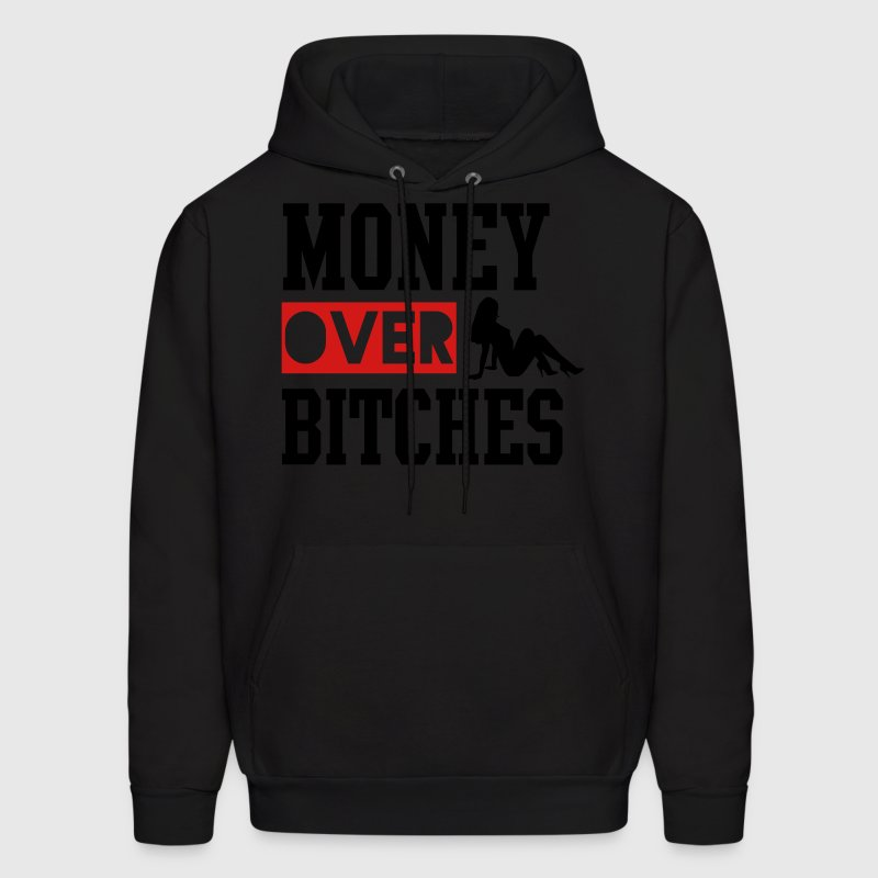 MONEY OVER BITCHES Hoodies - Men's Hoodie