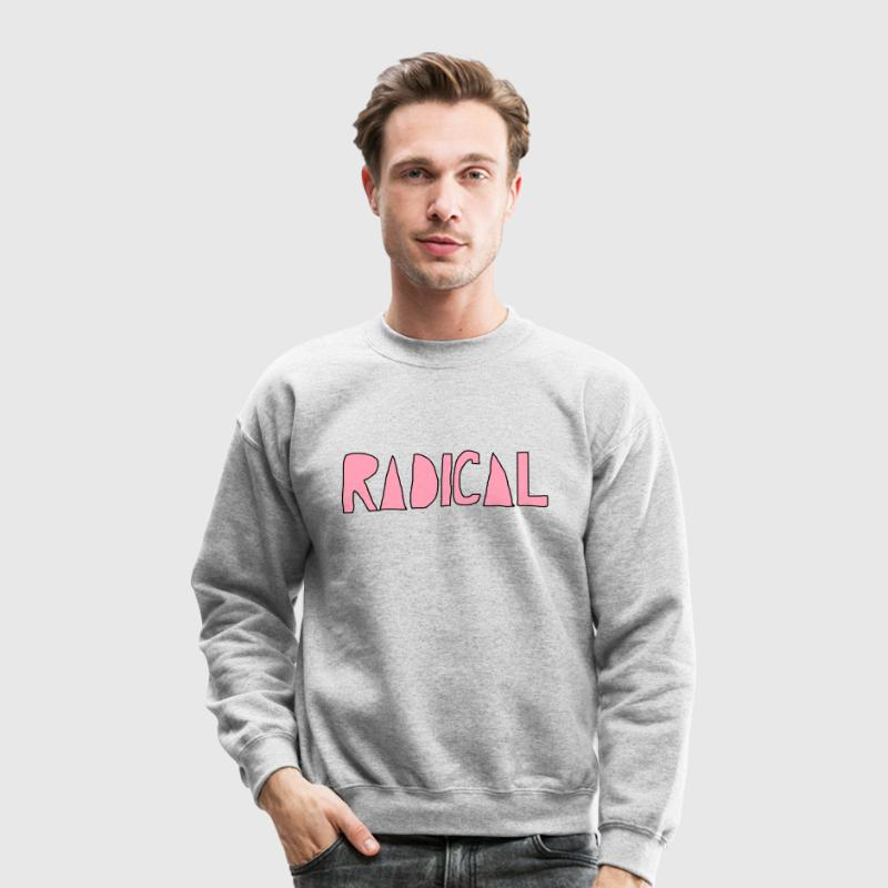 Radical Long Sleeve Shirts - Crewneck Sweatshirt