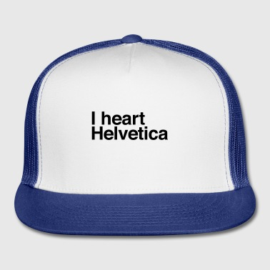 i heart helvetica graphic design geekery Accessories - Trucker Cap