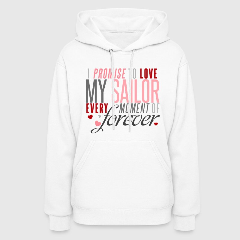 I Promise to Love my Sailor every Moment of Forever - Women's Hoodie